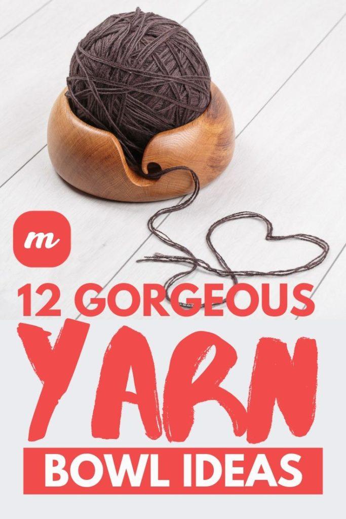 12 Gorgeous Yarn Bowl Ideas