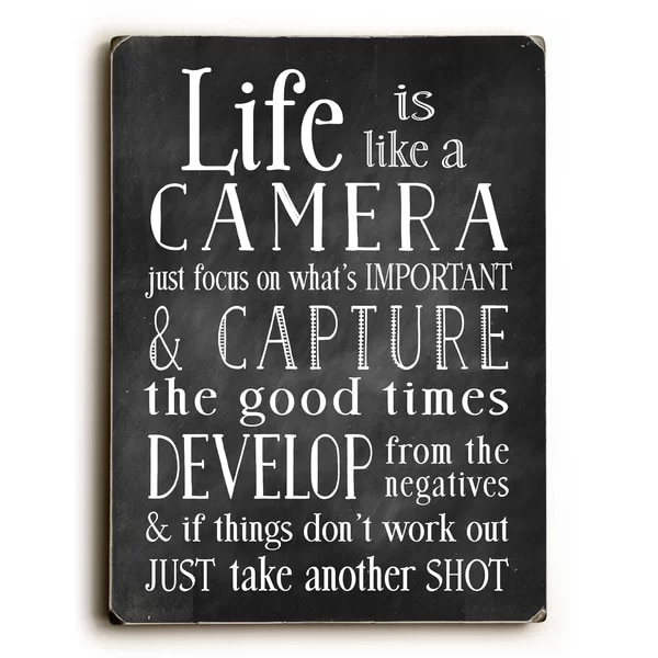 'Life Is like a Camera' Textual Art