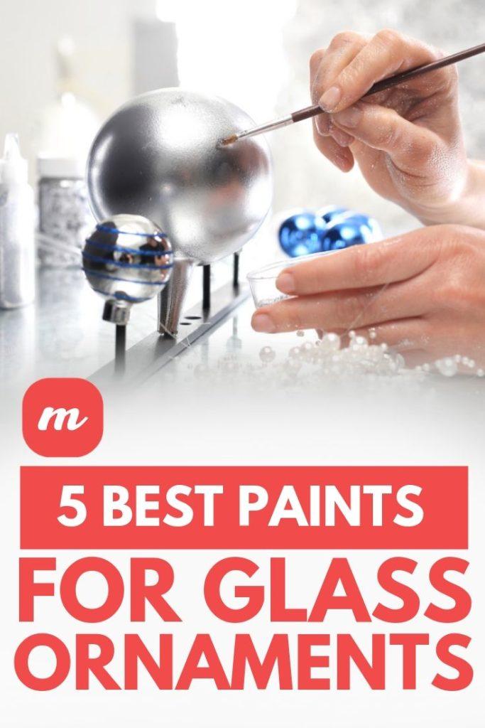 5 Best Paints for Glass Ornaments