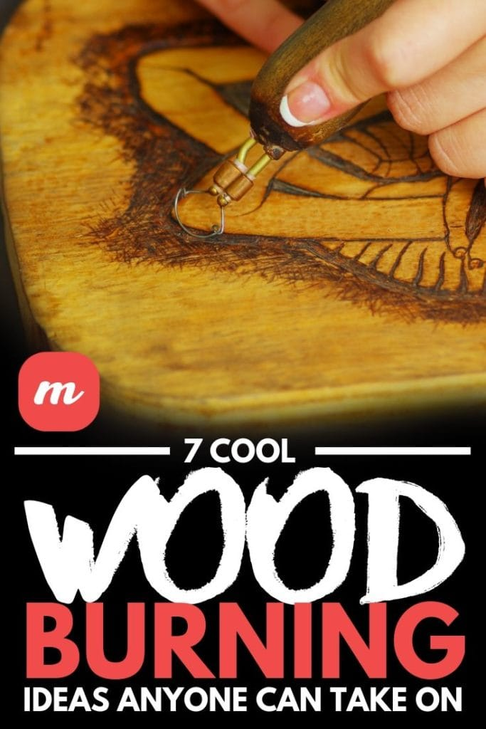7 Cool Wood Burning Ideas