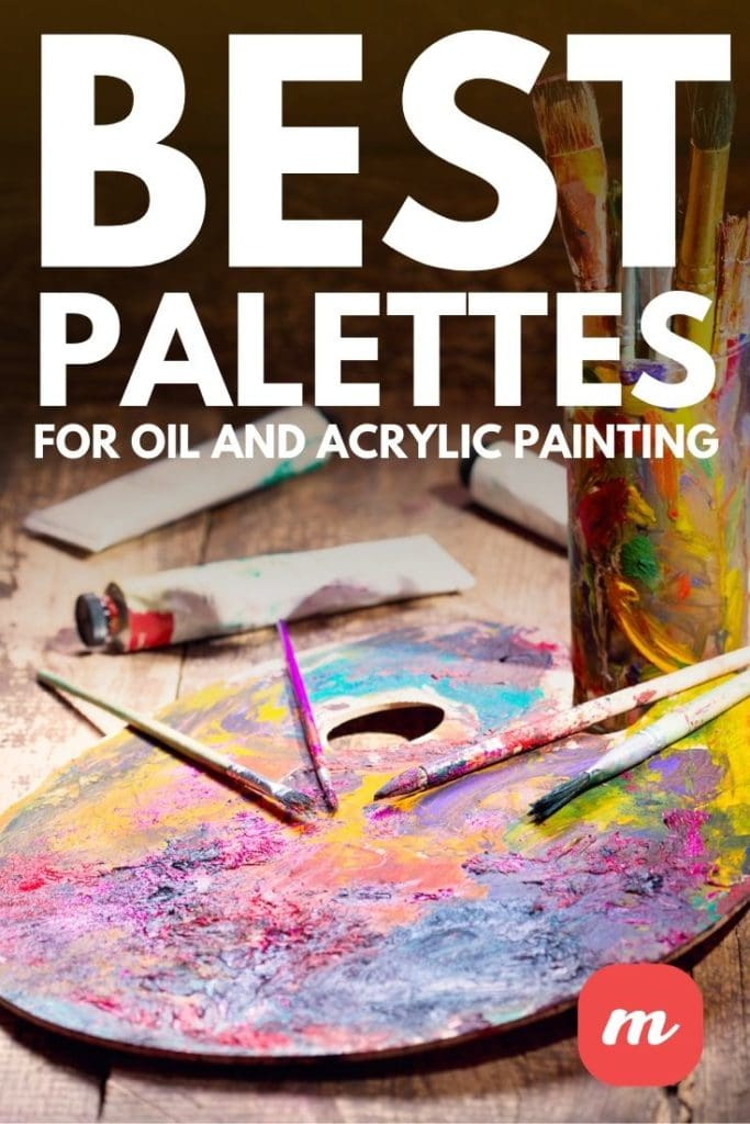 Best Palettes For Oil And Acrylic Painting