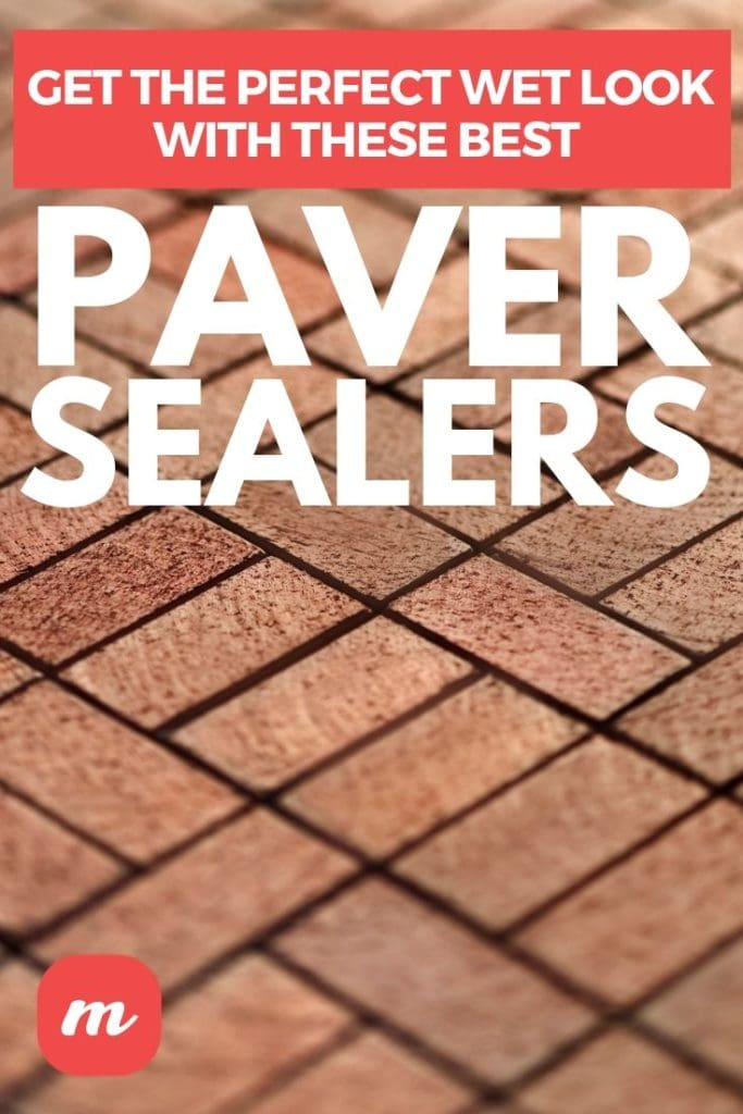 Get The Perfect Wet Look With These Best Paver Sealers