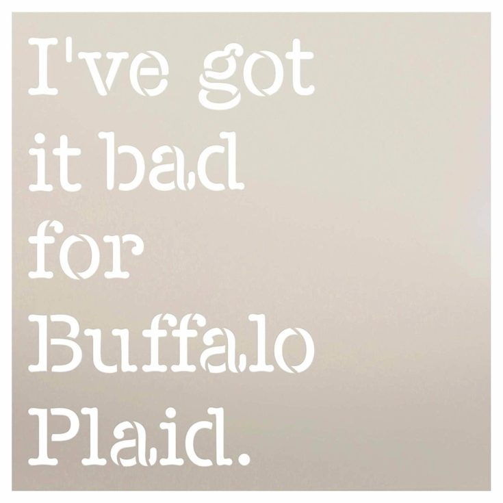 "I've Got It Bad for Buffalo Plaid Stencil by StudioR12 | for Painting Wood Sign | Word Art Reusable | Holiday Decorating | Painting Chalk Mixed Multi-Media | DIY Home - Choose Size (9"" x 9"")"