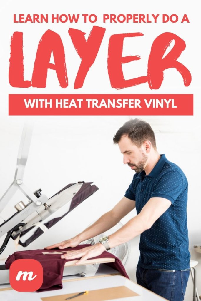 Learn How To Properly Do A Layer With Heat Transfer Vinyl