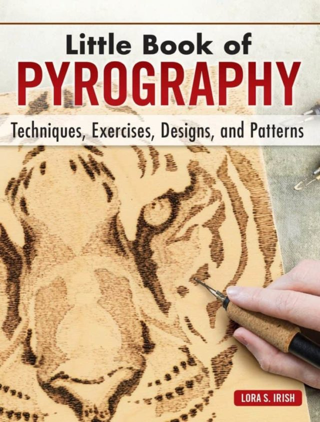 Little Book of Pyrography: Techniques, Exercises, Designs, and Patterns (Fox Chapel Publishing) Pocket-Size Gift Edition with Step-by-Step Instructions & Expert Woodburning Advice from Lora Irish