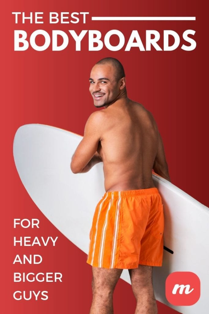 The Best Bodyboards For Heavy And Bigger Guys