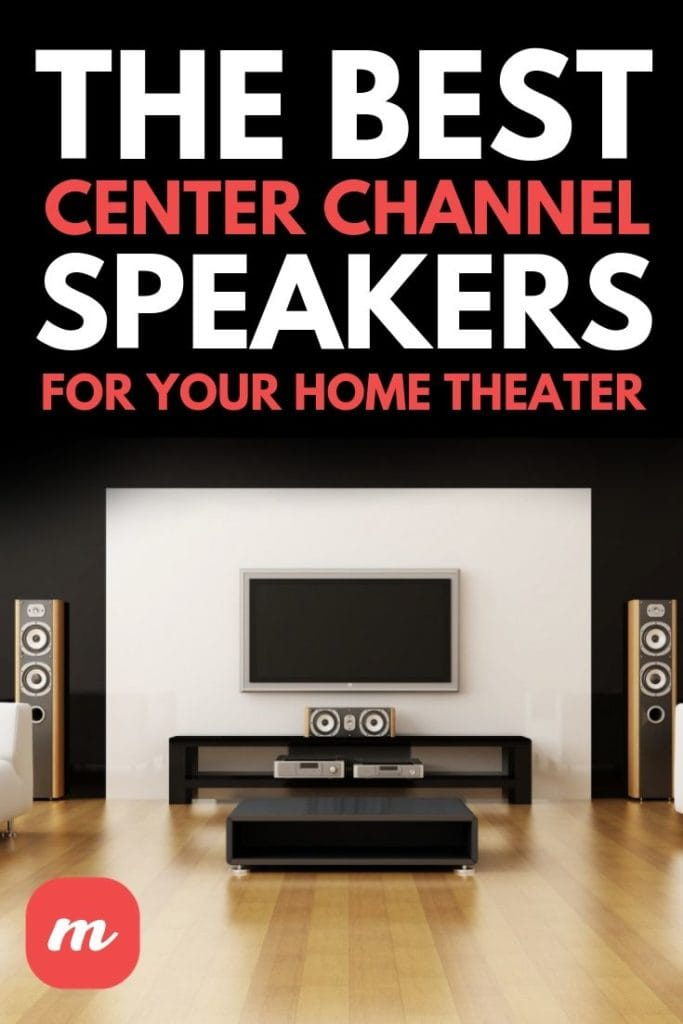 The Best Center Channel Speakers For Your Home Theater
