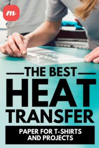 The Best Heat Transfer Paper for T-Shirts & Other Projects