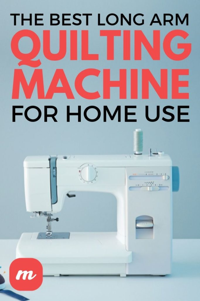 The Best Long Arm Quilting Machine For Home Use