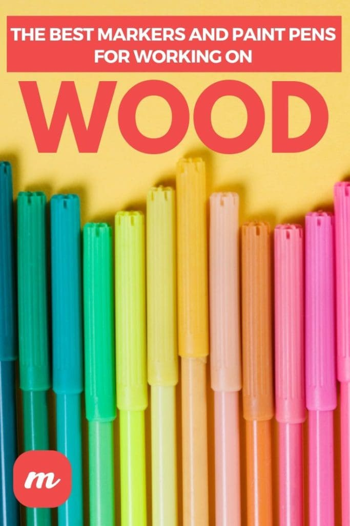 The Best Markers And Paint Pens For Working On Wood