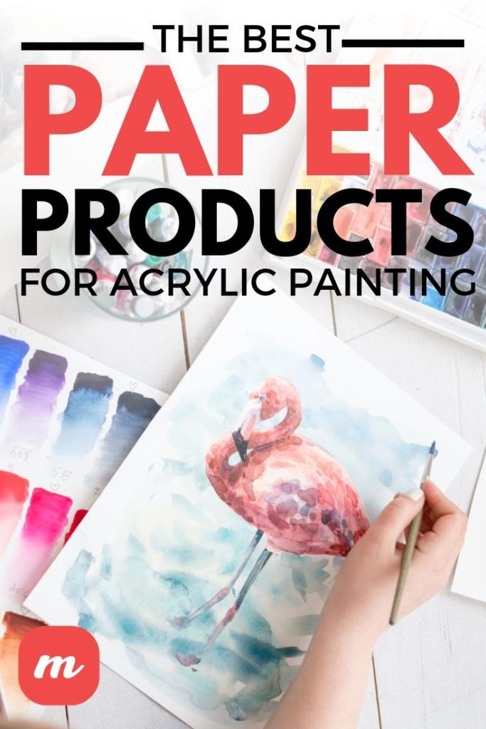 The Best Paper Products For Acrylic Painting