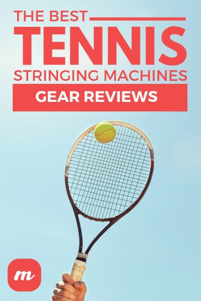 The Best Tennis Stringing Machines: Gear Reviews