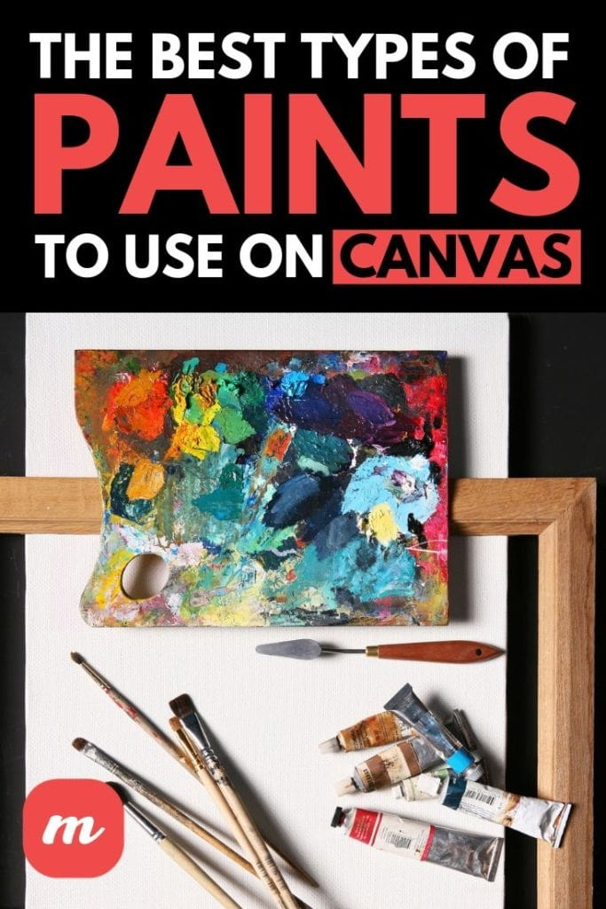 The Best Types Of Paints To Use On Canvas