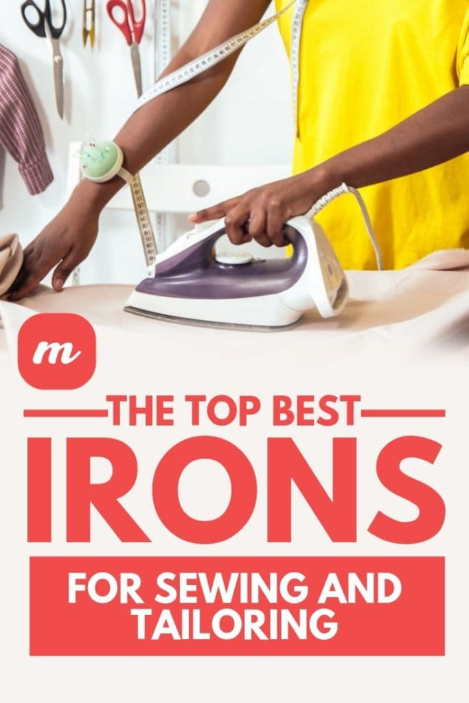 The Top Best Irons For Sewing And Tailoring