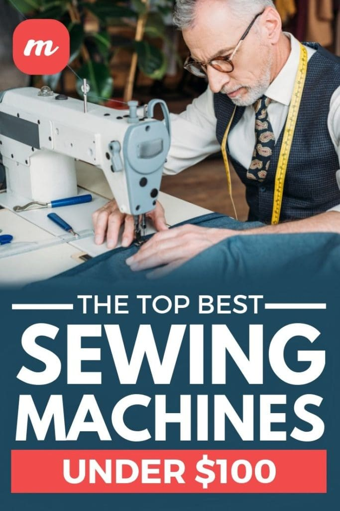 The Top Best Sewing Machines Under $100