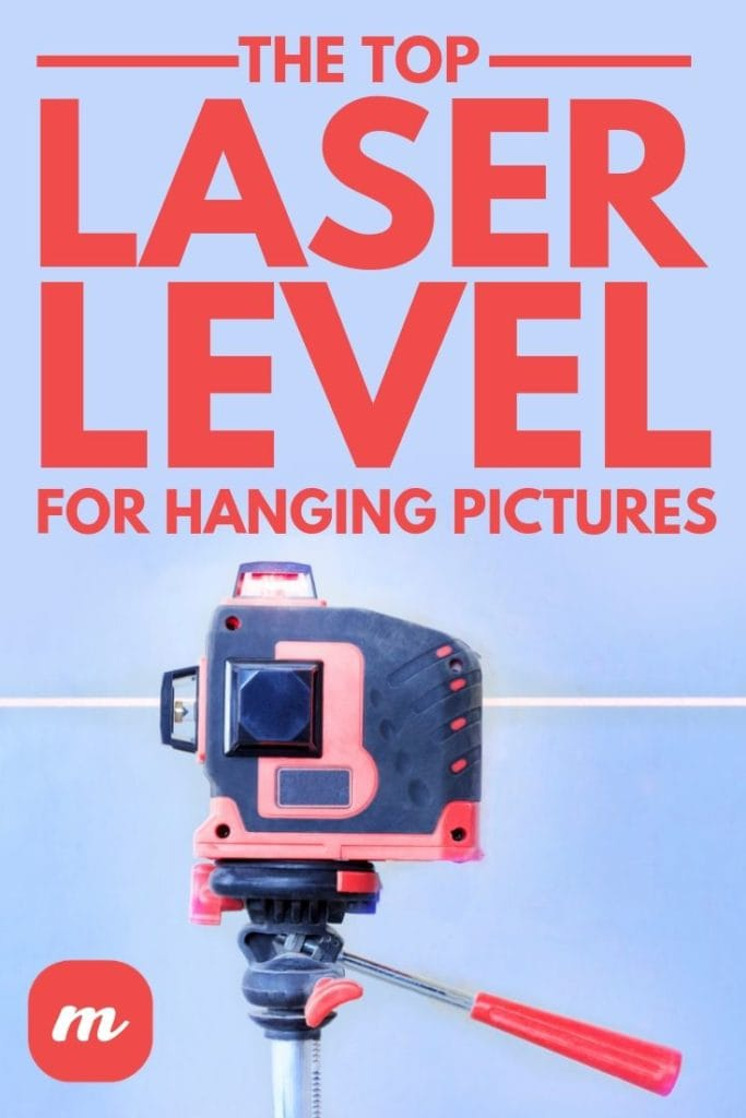 The Top Laser Level For Hanging Pictures
