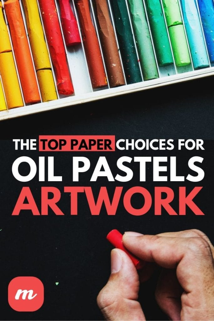 The Top Paper Choices For Oil Pastels Artwork