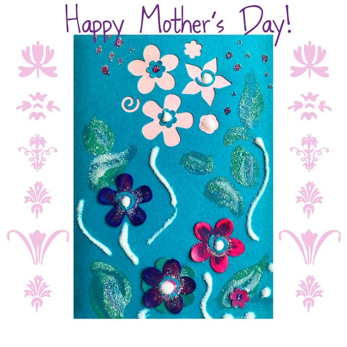 Glittery, Flowery, and Kid-Friendly Craft mother's day card.
