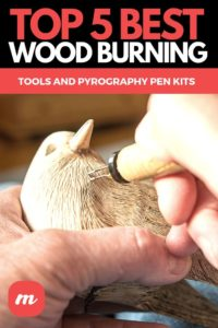 Top 5 Best Wood Burning Tools And Pyrography Pen Kits