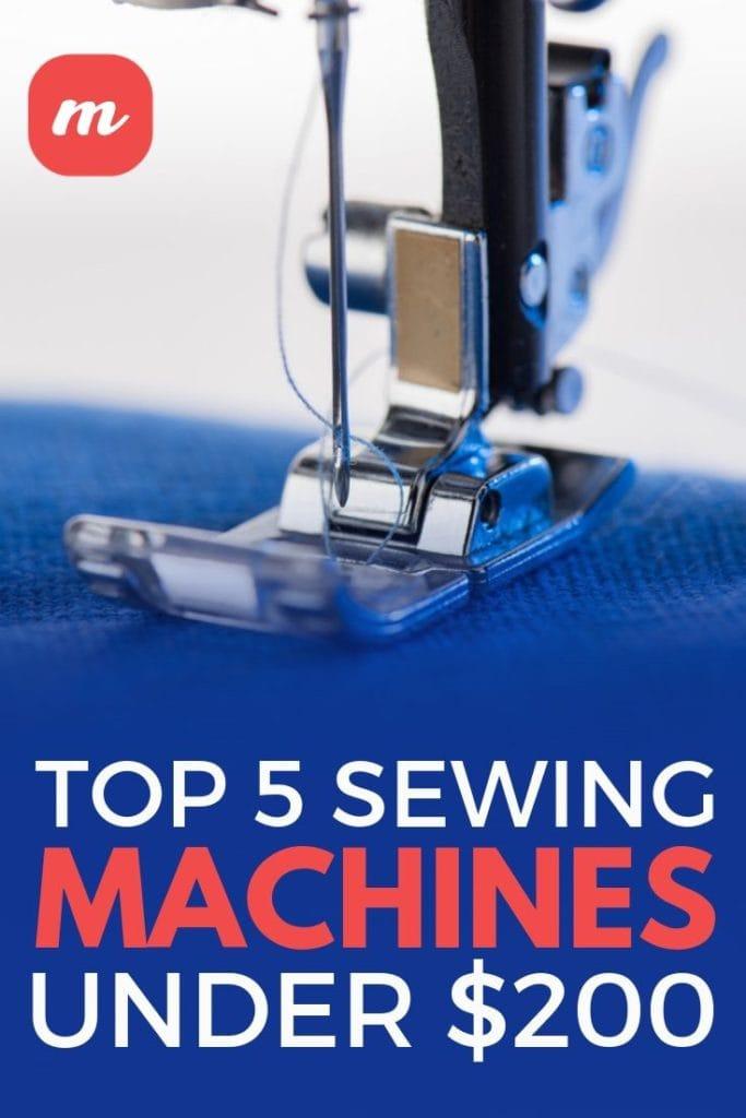 Top 5 Sewing Machines Under $200